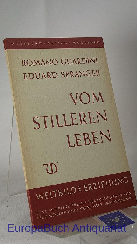Vom stilleren Leben Weltbild und Erziehung 16, 2. Auflage 1957,