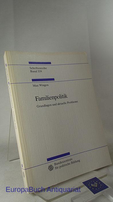 Familienpolitik : Grundlagen und aktuelle Probleme. Herausgegeben von : Bundeszentrale für Politische Bildung: Schriftenreihe Band 339, 1997