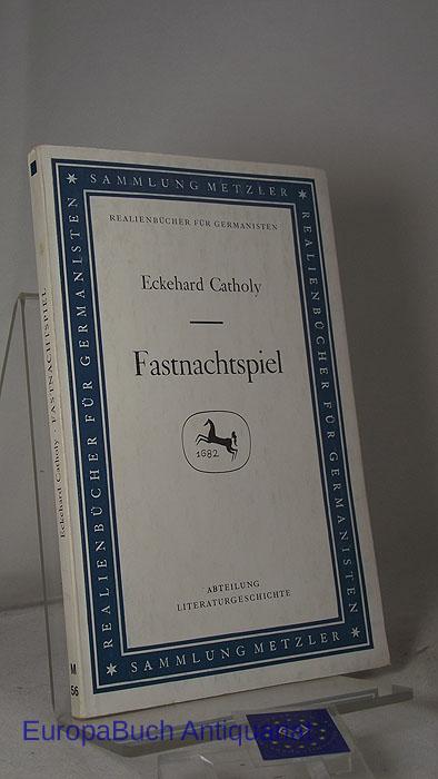 Catholy, Eckehard: Fastnachtspiel Sammlung Metzler 56, MCMXVI,