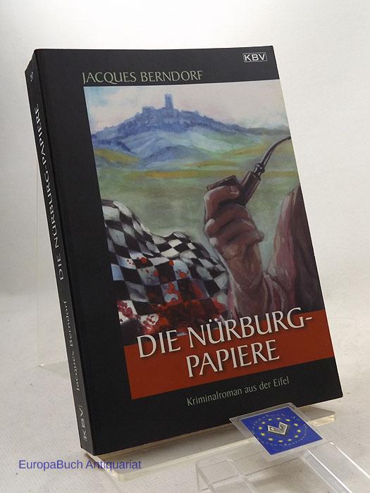 Die Nürburg-Papiere : [Kriminalroman aus der Eifel].
