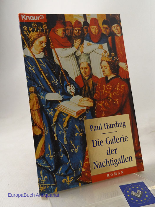 Die Galerie der Nachtigallen. Historischer Roman. vollständige Taschenbuchausgabe 1997,