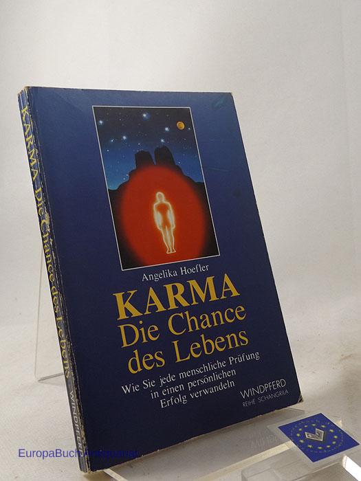 Karma, die Chance des Lebens : Wie Sie jede menschliche Prüfung in einen persönlichen Erfolg verwandeln. 3. Auflage 1993,
