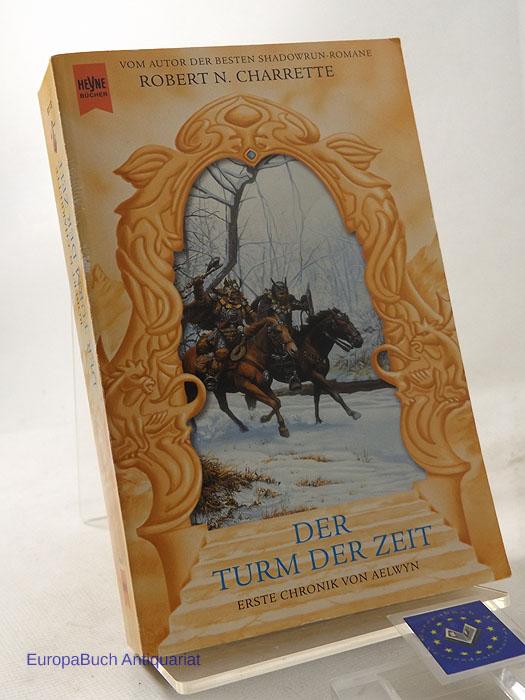 Der Turm der Zeit : Roman. Chronik von Aelwyn Teil : 1. Aus dem Amerikanischen von Christian Jentzsch. Deutsche Erstaugabe 2000,