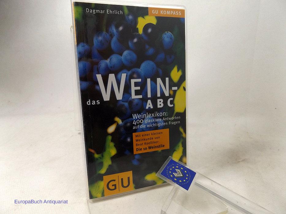 Das Wein-ABC : Weinlexikon : 400 glasklare Antworten auf die wichtigsten Fragen. Sonderdruck für Jacques Wein-Depot. 2. Auflage 2005,