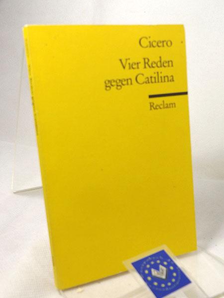 Vier Reden gegen Catilina Übersetzt und herausgegeben von Dietrich Klose. Mit einem Nachwort von Karl Büchner. Reclams Universal Bibliothek Band Nr. : 1236, 1998,