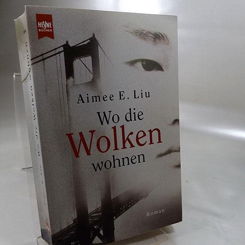 Wo die Wolken wohnen : Roman. Aus dem Englischen von Nora Baum. Heyne-Bücher 1 : Heyne allgemeine Reihe Nr. 10843. Taschenbucherstausgabe 1999,