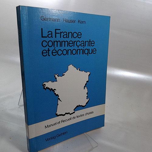 La France commercante et économique. Manuel et Recueil de textes choisis 2. überarbeitete Auflage 1984,