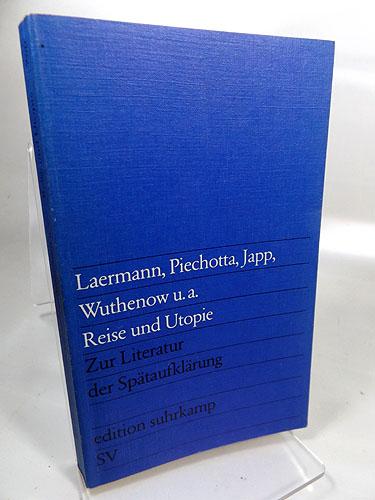 Reise und Utopie : Zur Literatur der Spätaufklärung. Herausgegeben von :  Hans Joachim Piechotta. Beiträgen von Uwe Japp ...  Edition Suhrkamp 766, 1. Auflage 1976,