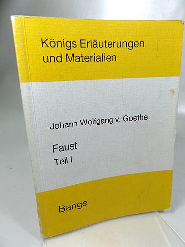 Goethe, Wolfgang von und Gerd Eversberg: Faust Teil I. - Königs Erläuterungen und Materialien. Band : 21/22 5. Auflage 1991,