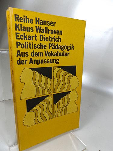 Politische Pädagogik. Aus dem Vokabular der Anpassung 5.-9. Tausend, 2. Auflage 1971,