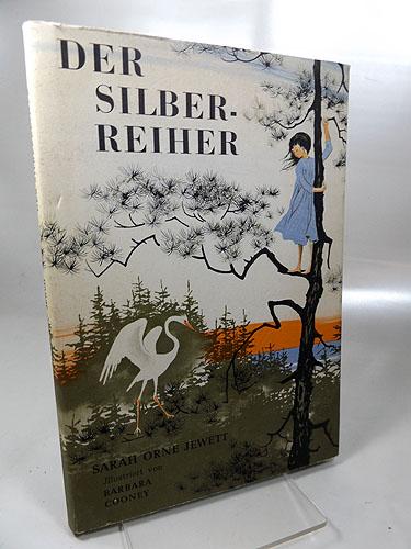 Der Silberreiher : Erzählung aus Maine in Amerika. Illustrationen von Barbara Cooney. Aus dem Amerikanischen von Elfriede Leseberg. 1. Auflage, © 1963,