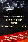 Der  Klub der Kontrolleure : das Versagen der deutschen Aufsichtsräte. Knaur Vollständige Taschenbuchausg.