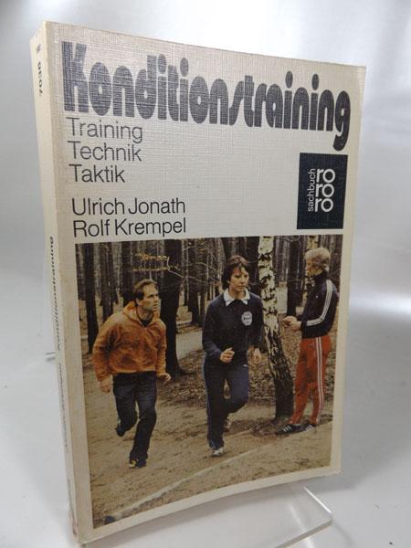 Jonath, Ulrich und Rolf Krempel: Konditionstraining : Training, Technik, Taktik. Mit Fotos von Horst Lichte.  rororo 7038 /rororo-Sachbuch/ rororo-Sportbücher. Originalausgabe,