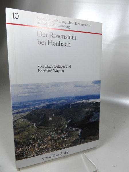 Der Rosenstein bei Heubach. Führer zu archäologischen Denkmälern in Baden-Württemberg Band 10, Herausgegeben von : Landesdenkmalamt in Baden-Württemberg, dem Förderkreis.... und der Gesellschaft für Vor- und Frühgeschichte...