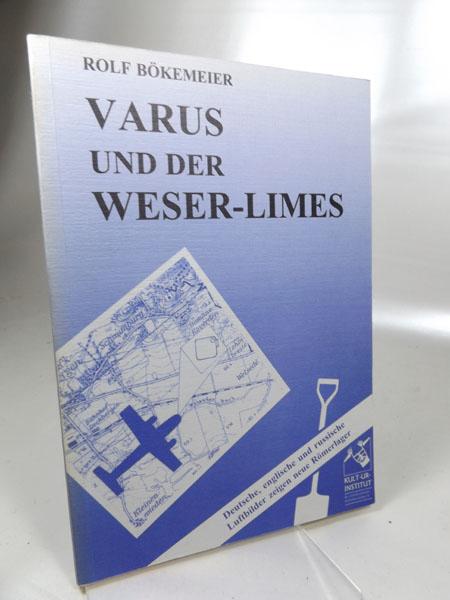 Varus und der Weser-Limes : Deutsche, englische und russische Luftbilder zeigen neue Römerlager. KULT-UR-Institut für Interdisziplinäre Kulturforschung e.V. / Imago mundi Band 11, 1997,
