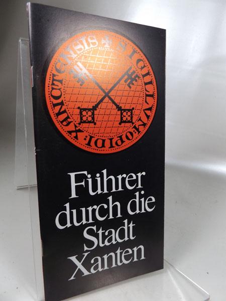 Führer durch die Stadt Xanten 7. Auflage 1984,
