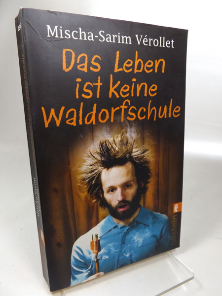 Das Leben ist keine Waldorfschule. Mischa-Sarim Vérollet. Ullstein 28162, mit Illustrationen von FLIX. 1. Auflage 2010,