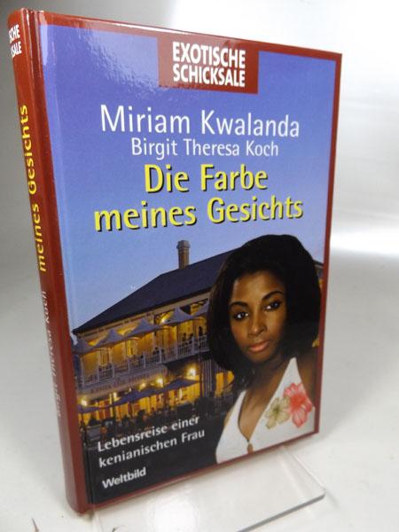 Die Farbe meines Gesichts : Lebensreise einer kenianischen Frau. Weltbild-Reader, Exotische Schicksale Ungekürzte Ausgabe, genehmigte Lizenzausgabe,