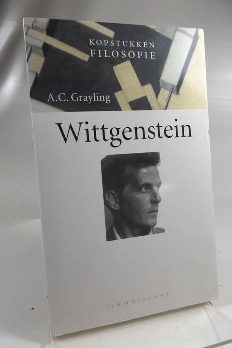 Wittgenstein (Kopstukken Filosofie) [niederländisch]  Auflage: Tweede druk 2000 - Grayling, A. C.