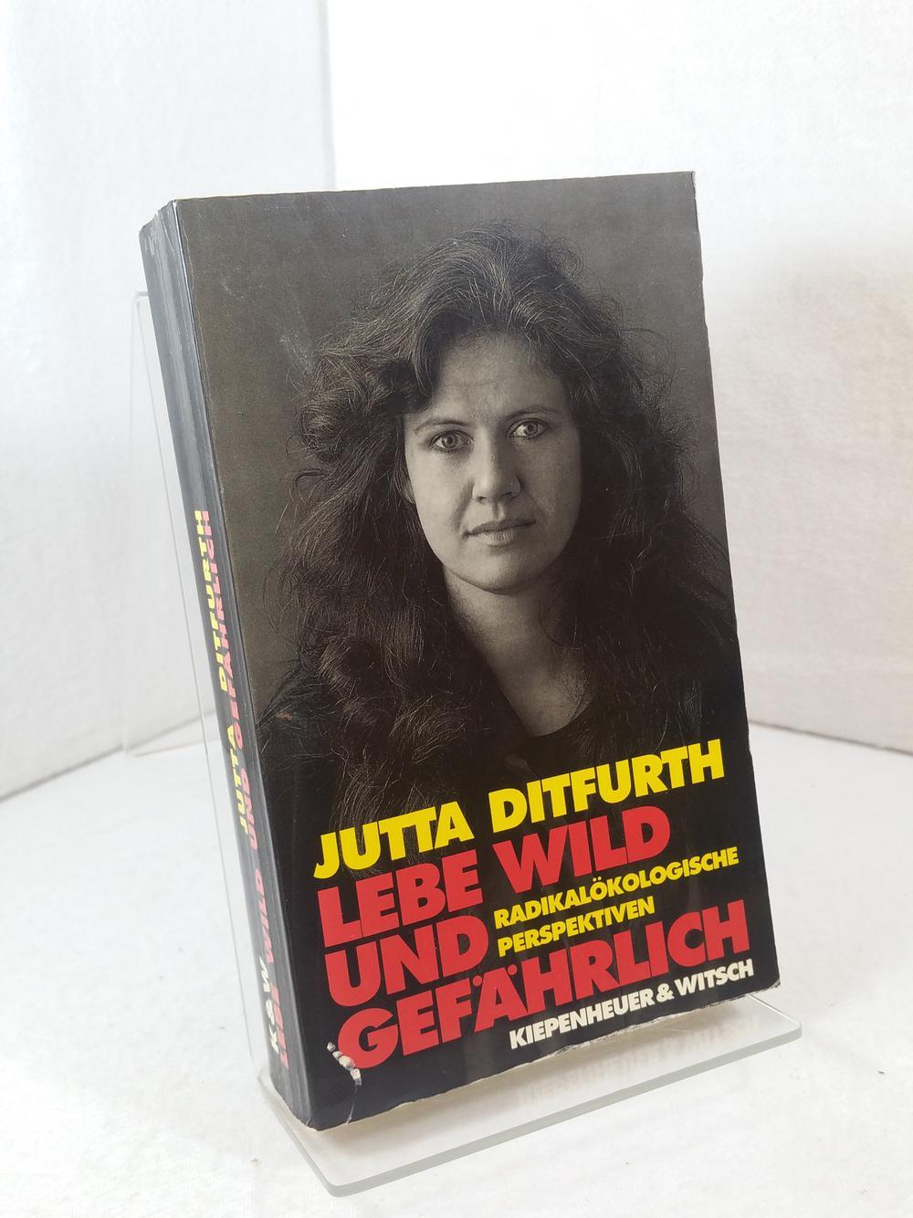 Lebe wild und gefährlich : Radioökologische Perspektiven. - Ditfurth, Jutta