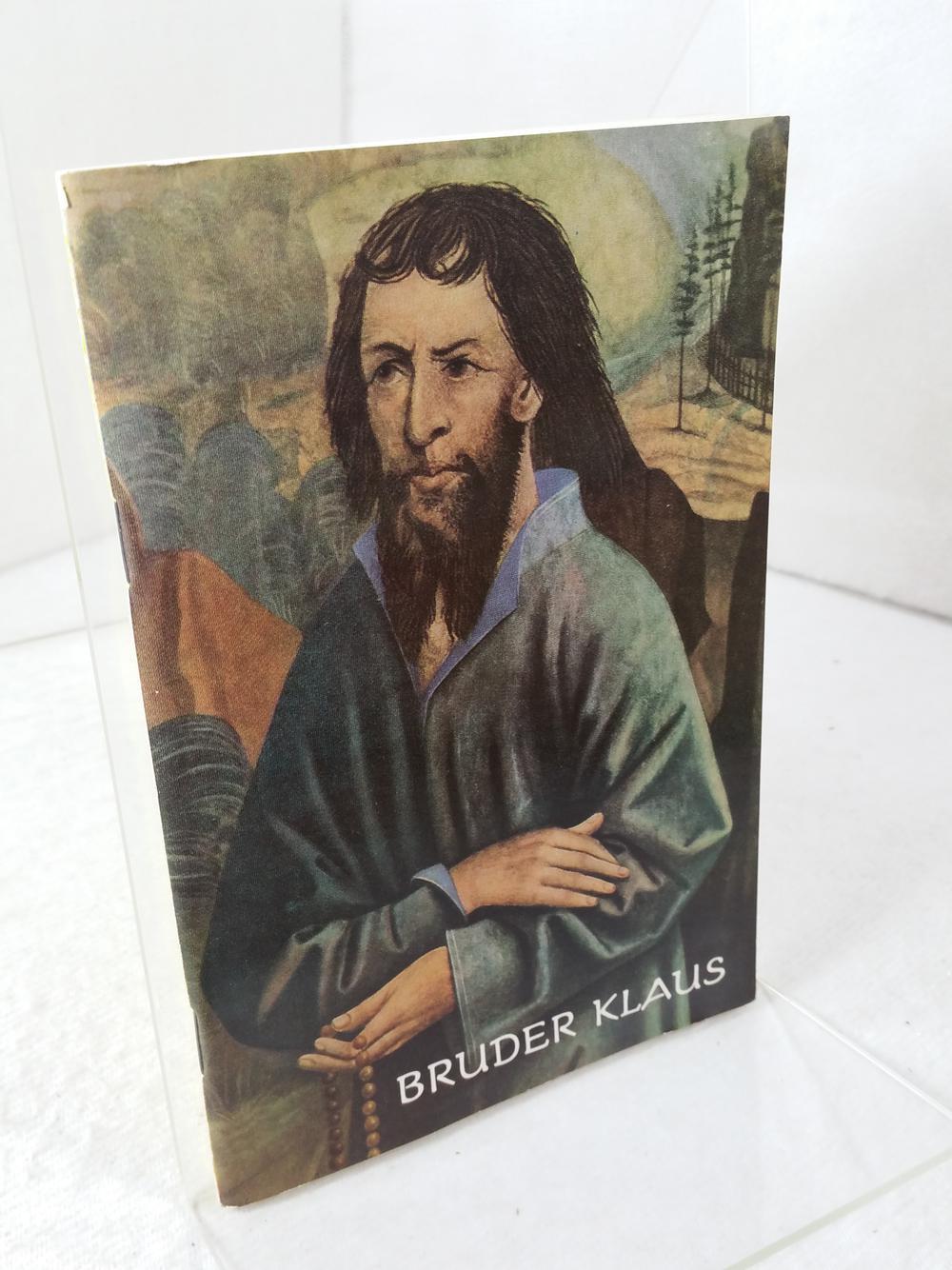Der Heilige unserer Tage. Der Friedensheilige Klaus von Flüe.  5. Auflage, - Bruno, Bernhard Ziegler