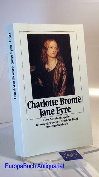 Jane Eyre : Eine Autobiographie. Aus dem Englischen von Helmut Kossodo. Mit einem Essay und einer Bibliographie Herausgegeben von:  Norbert Kohl, Insel-Taschenbuch 813 - Charlotte Bronte