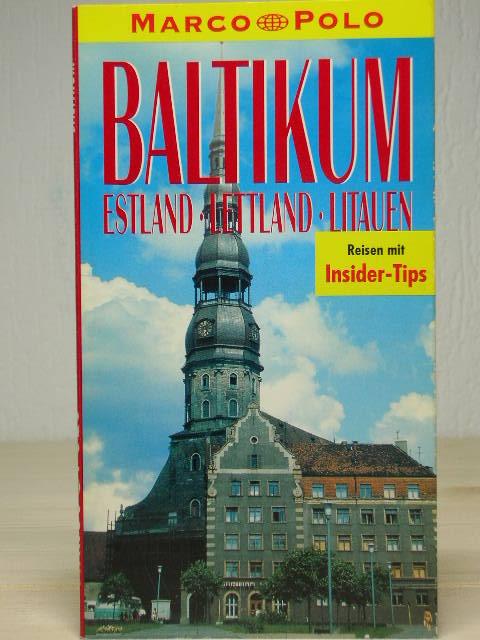 Baltikum : Estland, Lettland, Litauen: Reiseführer mit Insider-Tips. diesen Führer schrieb , Marco Polo 2. aktualisierte Auflage