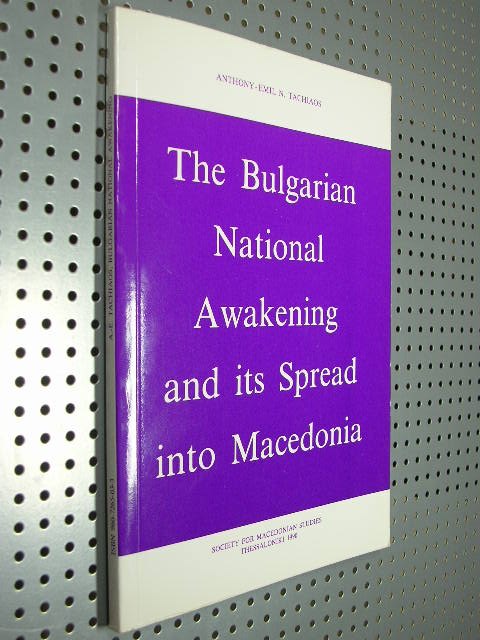 Tachiaos, Anthony-Emil N.: The Bulgarian National Awakening and its Spread into Macodonia