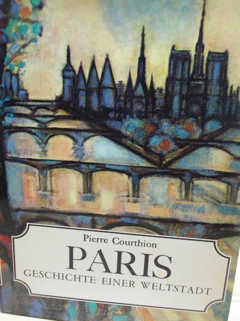 Paris : Geschichte einer Weltstadt. [Aus dem französischem übertragen von Eva Rapsilber]
