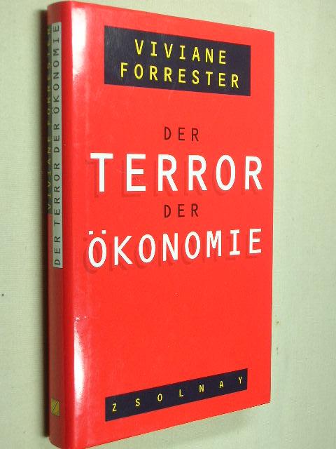 Der Terror der Ökonomie. Aus dem Französischen von Tobias Scheffel.