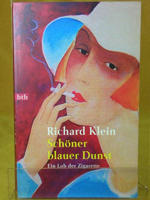 Schöner blauer Dunst :Ein Lob der Zigarette. Dt. von Michael Müller, [Goldmann] , 72122 : btb Genehmigte Taschenbuchausgabe, 1. Auflage