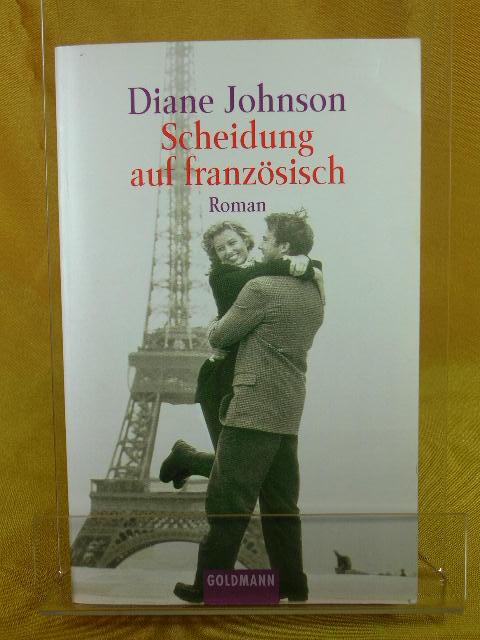 Scheidung auf französisch : Roman. Aus dem Amerikan. von Sonja Schuhmacher und Rita Seuß, Goldmann Taschenbuchausg.
