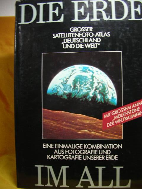 """Grosser Satellitenfoto-Atlas """"Deutschland und die Welt"""", Eine einmalige Kombination aus Fotografie und Kartografie unserer Erde. Mit großem Anhang: Meilensteine der Weltraumfahrt"""