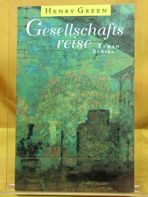 Gesellschaftsreise Hernry Green. Rev. Übers. aus dem Engl. von Gerhard Vorkamp, Steidl-Taschenbuch