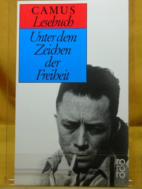 Unter dem Zeichen der Freiheit : Camus-Lesebuch. Hrsg. von Horst Wernicke, Rororo