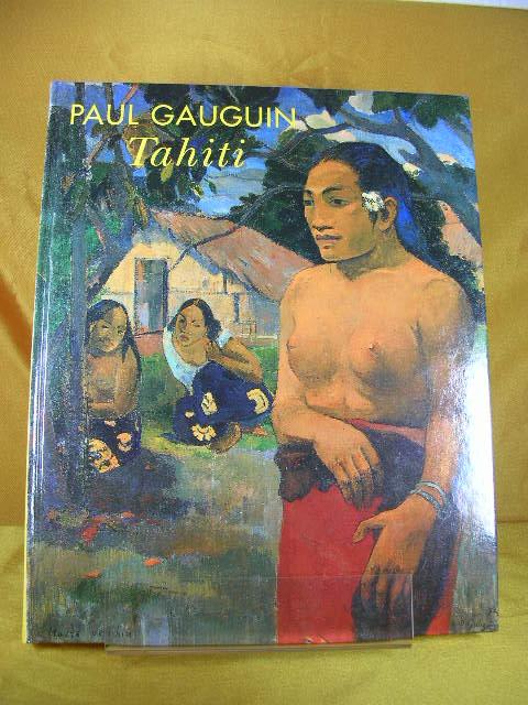 """Paul Gauguin - Tahiti , [zur Ausstellung """"Paul Gauguin - Tahiti"""" in der Staatsgalerie Stuttgart vom 7. Februar bis 1. Juni 1998]. hrsg. von . Mit Beitr. von Christoph Becker ..."""