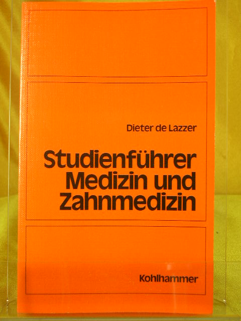 Lazzer, Dieter de: Studienführer Medizin und Zahnmedizin : Zulassung, Studium und Beruf.