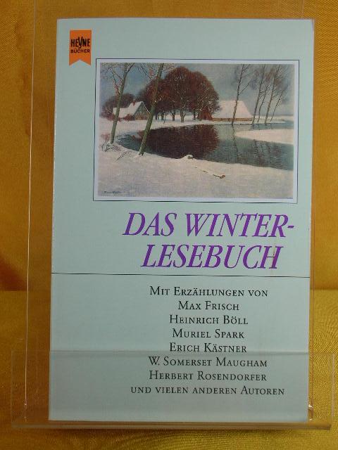 Das Winter-Lesebuch : Geschichten für lange Winterabende. ausgew. und hrsg. von , Heyne-Bücher :  01, Allgemeine Reihe 7. Aufl.