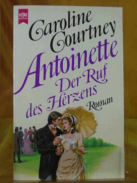 Antoinette - der Ruf des Herzens : Roman. [Dt. Übers. von Iris Foerster], Heyne-Bücher : [01, Allgemeine Reihe] , Nr. 5962 Dt. Erstveröff. 6. Aufl.