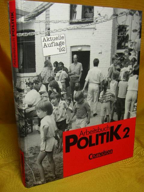 Arbeitsbuch: Politik 2 7. - 10. Schuljahr. 3., aktualisierte Aufl., 1. Dr.
