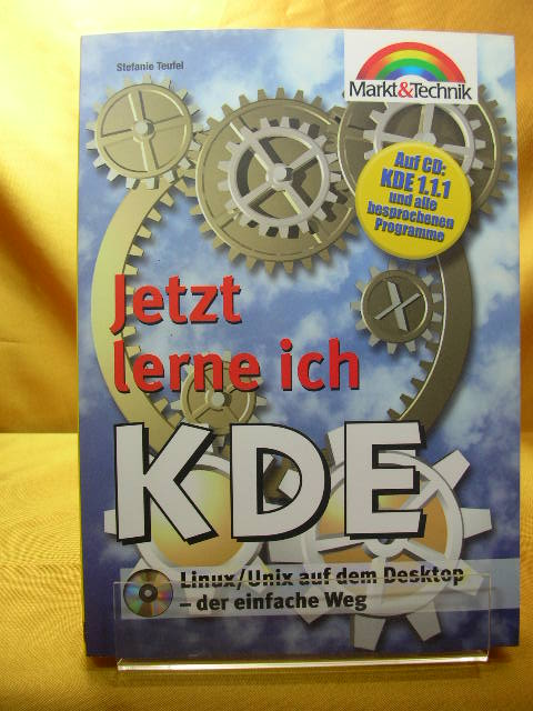 Jetzt lerne ich KDE [Medienkombination] : Linux. Unix auf dem Desktop - der einfache Weg /