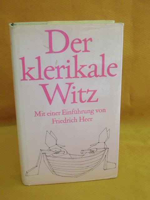 Der klerikale Witz. Hrsg. von . Cartoons von Dietmar Schubert. Einf. von Friedrich Heer