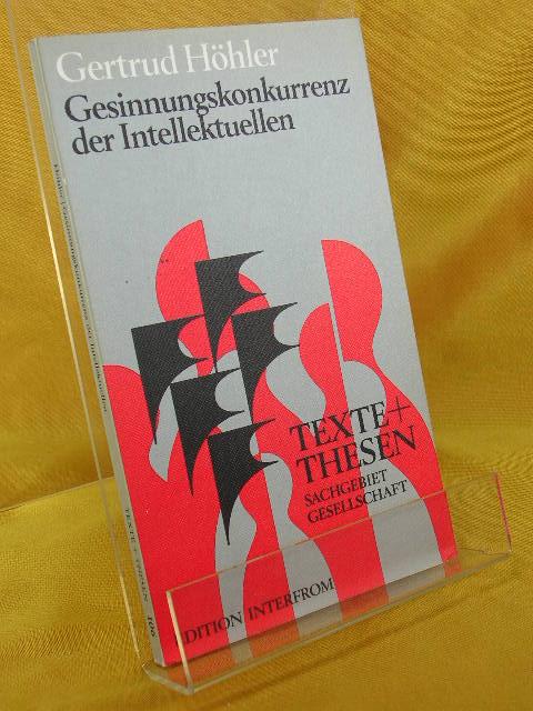 Gesinnungskonkurrenz der Intellektuellen. Texte + [und] Thesen , 106 : Sachgebiet Gesellschaft