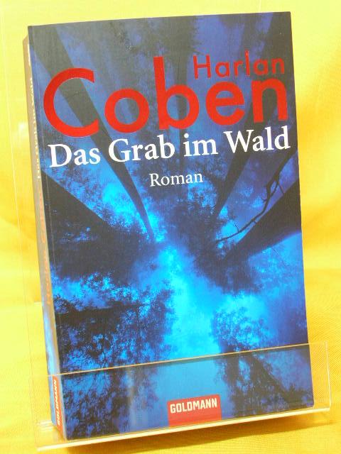 Das Grab im Wald. Roman. 1. Aufl.