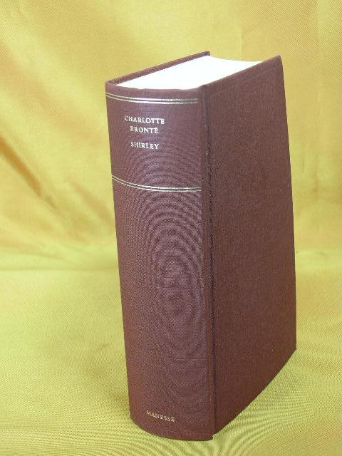 Shirley : Roman. Aus d. Engl. übers. von Andrea Ott. Nachw. von Olaf Grunert, Manesse Bibliothek der Weltliteratur