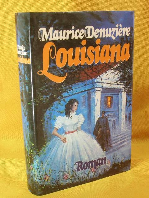 Louisiana [Aus d. Franz. übertr. von Gerhard Vorkamp] 1. Aufl., 1. - 15. Tsd.