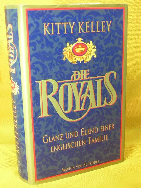 Die Royals : Glanz und Elend einer englischen Familie. Aus dem Amerikan. von Beatrice Beckmann ...