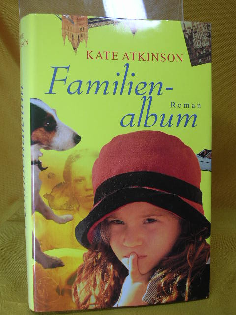 Familienalbum : Roman. Aus dem Engl. von Evelin Sudakowa-Blasberg Ungekürzte Buchgemeinschafts-Lizenzausg.