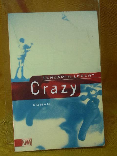 Crazy : Roman. KiWi Orig.-Ausg., 25. Aufl.