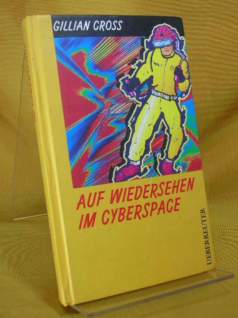 Auf Wiedersehen im Cyberspace. Aus dem Engl. von Hilde Linnert